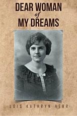 Dear Woman of My Dreams by Lois Kathryn Herr